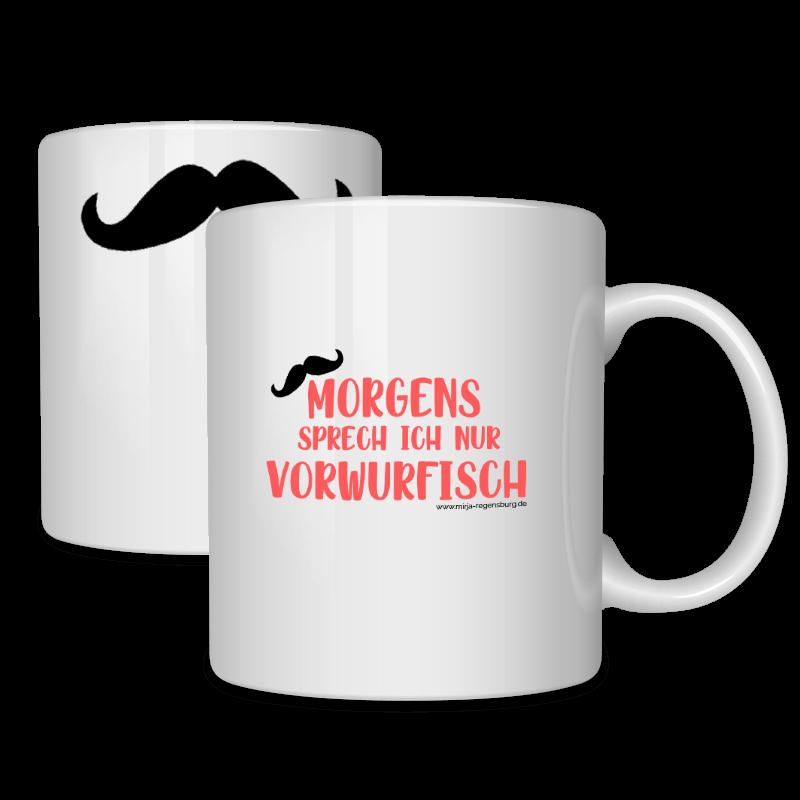 Mirja Regensburg - Tasse Morgens sprech ich nur vorwurfisch